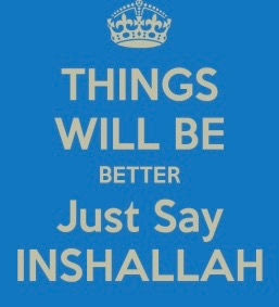 things-will-be-better-just-say-inshallah